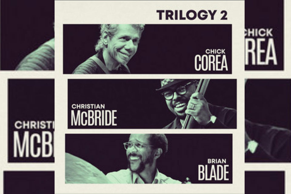უცნობი მუსიკა - პირველი მოსმენა - ჩიკ კორეა, ქრისტიან მაქბრაიდი, ბრაიან ბლეიდი - TRILOGY 2
