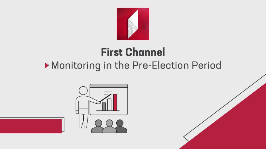 First Channel Monitoring in the Pre-Election Period