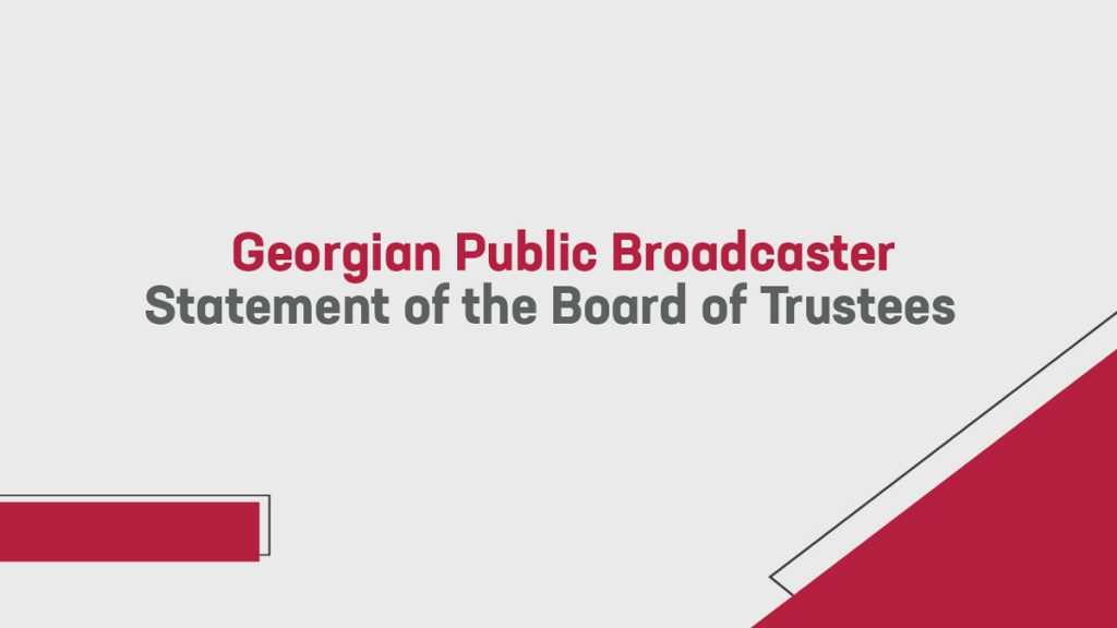 Georgian Public Broadcaster Statement of the Board of Trustees